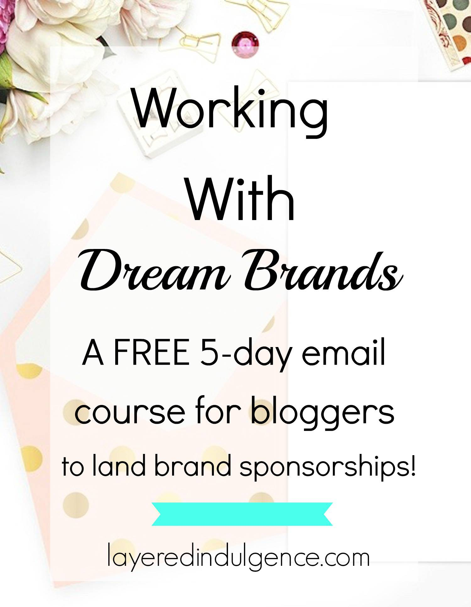 Do you want to make money as a blogger and work with your dream brands? This FREE 5-day email course will teach you how to land sponsored posts, how much to charge, how to write awesome sponsored content, and much more! If you're ready to start working with your dream brands, this step by step course will tell you exactly how to get started! Click through to read more and sign up for the course now!