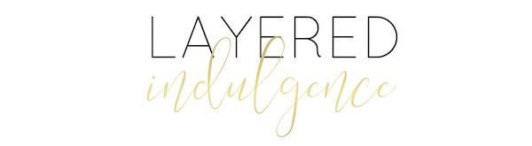 Layered Indulgence – Lifestyle and Personal Development Blog