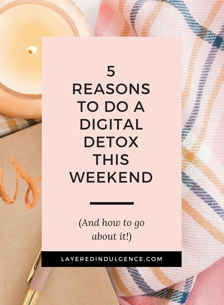 Unplug from technology! 5 Reasons to do a digital detox and how to go about it. Our phones and social media have become our addictions, but we can't let life pass us by! Check out my best tips for doing a digital detox this weekend!