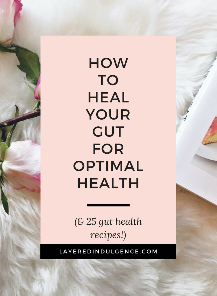 Gut health: How to heal your gut and 25 gut health recipes for restoring and resetting your gut. Plus, the best supplements to detox your body, help digestion and boost your immunity.