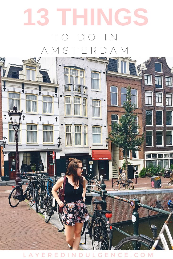 13 things to do in Amsterdam to ensure your best trip! Check out my  photography