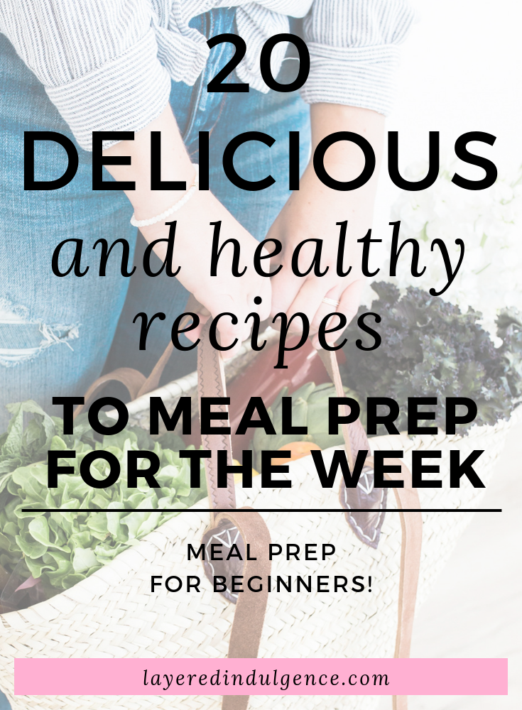 Meal prep for beginners! 20 delicious, healthy recipes to meal prep on Sunday for the week ahead. From vegetarian recipes to recipes with chicken, these are the best meal prep recipes!