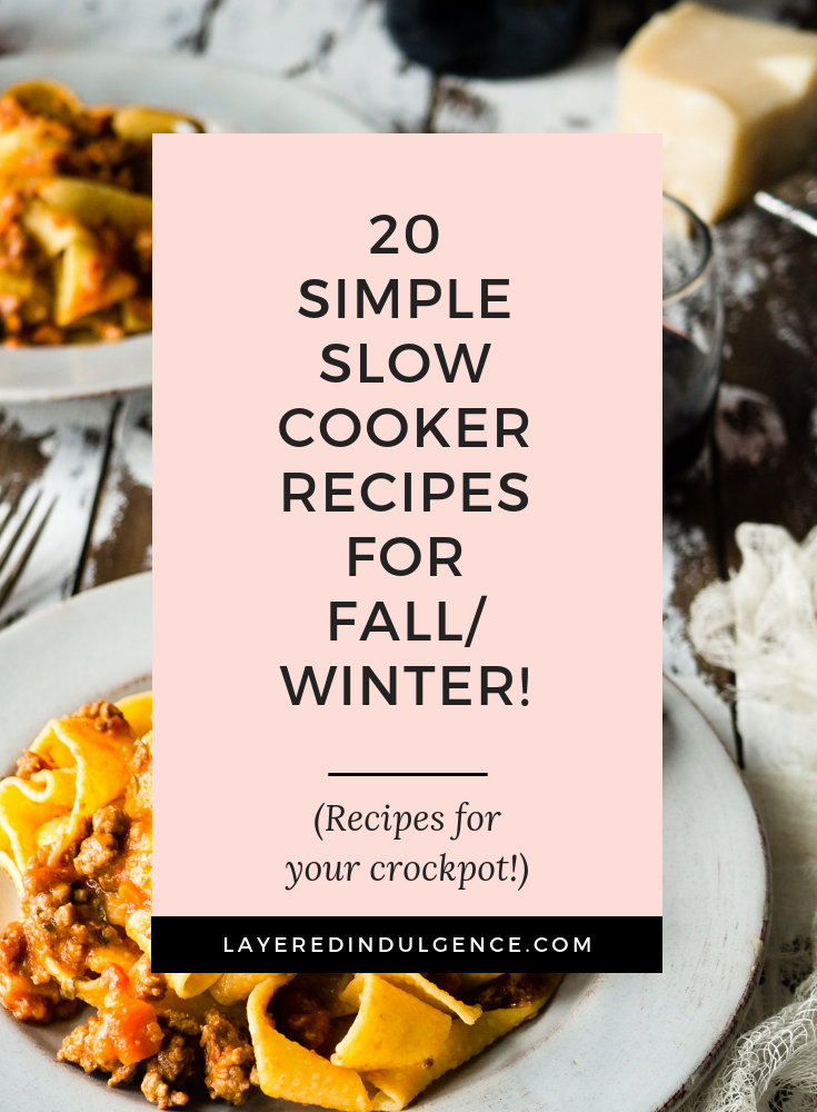 Healthy slow cooker recipes for winter! From beef stew to chicken pasta, and delicious dinners you'll love, these crockpot meals with a few ingredients will make weeknights so much easier!