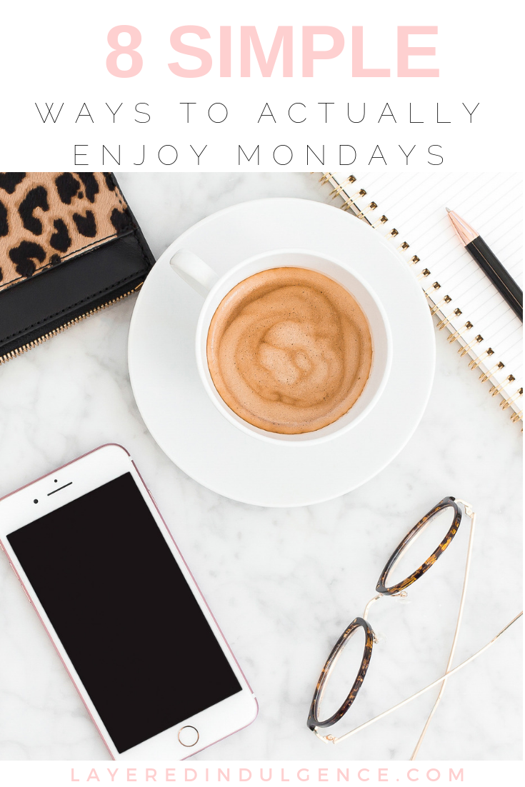 8 Simple Ways to Enjoy Monday
