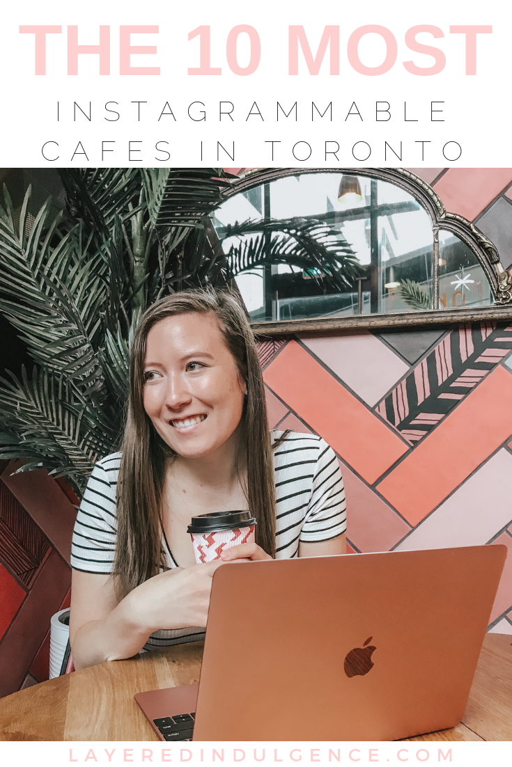 10 of the most Instagrammable cafes in Toronto Canada. Aesthetic and Instagram-worthy coffee shops to visit that are perfect for Instagram photography!