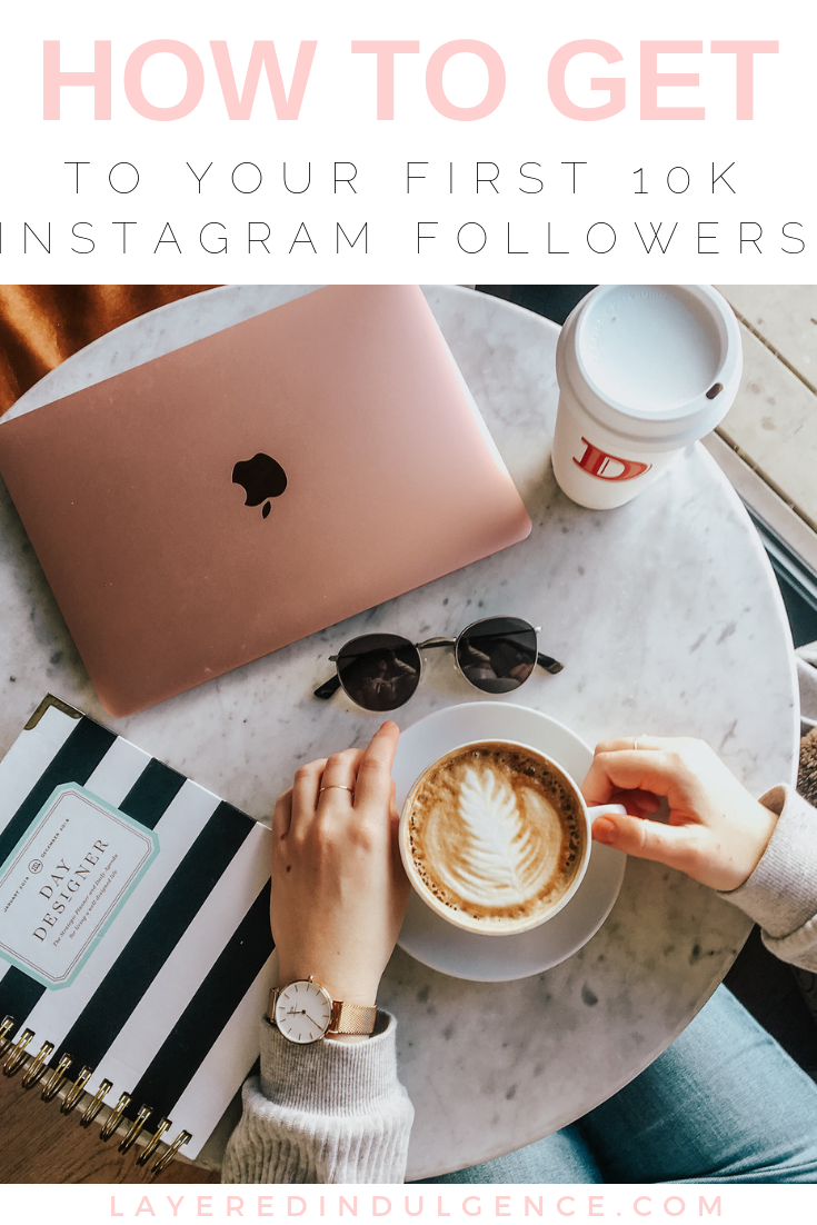 The step-by-step strategies I used to get my first 10k followers on Instagram. These tips will help you get more people to see your content and in turn grow your following. 8 simple ways to go from 0 to 10,000 Instagram followers.
