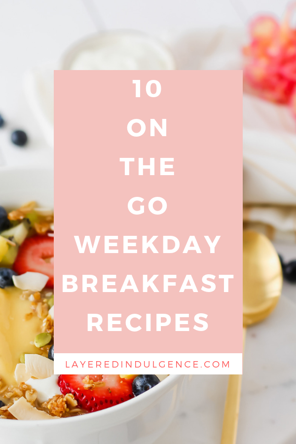 on the go weekday breakfast recipes